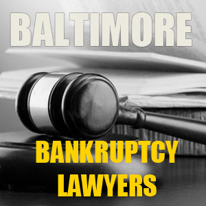 BALTIMORE BANKRUPTCY LAWYERS