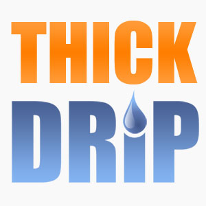 Thickdrip